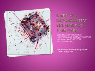 L'ART A LA SEGONA MEITAT DEL SEGLE XX 1945-1990
