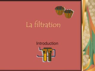 La filtration