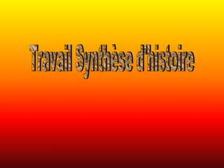 Travail Synthèse d'histoire