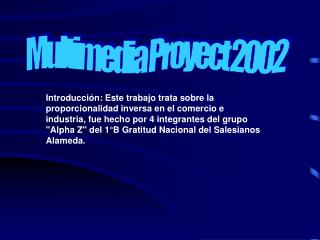 Multimedia Proyect 2002