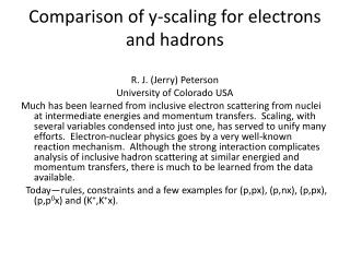 Comparison of y-scaling for electrons and hadrons