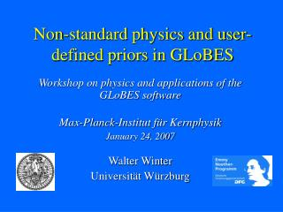Non-standard physics and user-defined priors in GLoBES