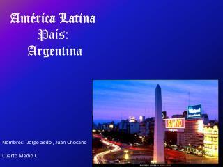 América Latina País:  Argentina