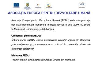 A SOCIAŢIA EUROPA PENTRU  D EZVOLTARE UMANĂ
