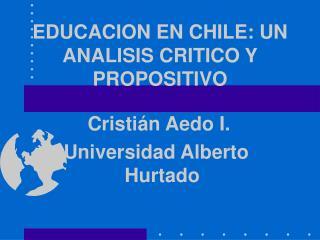 EDUCACION EN CHILE: UN ANALISIS CRITICO Y PROPOSITIVO