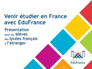 Venir �tudier en France  avec EduFrance