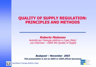 QUALITY OF SUPPLY REGULATION: PRINCIPLES AND METHODS Roberto Malaman