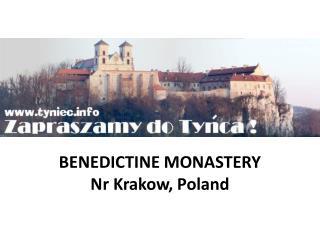BENEDICTINE MONASTERY Nr Krakow, Poland
