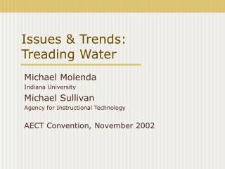 Issues & Trends:   Treading Water