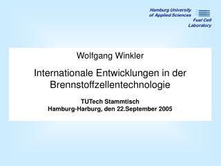 Wolfgang Winkler Internationale Entwicklungen in der  B rennstoffzellentechnologie