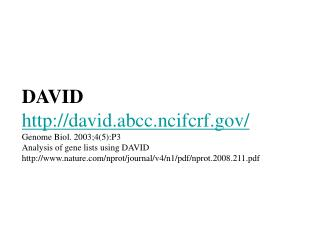 DAVID david.abcc.ncifcrf/ Genome Biol. 2003;4(5):P3  Analysis of gene lists using DAVID