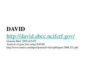 DAVID david.abcc.ncifcrf/ Genome Biol. 2003;4(5):P3  Analysis of gene lists using DAVID