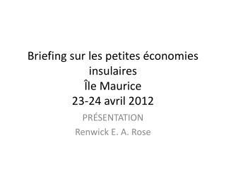 Briefing sur les petites économies insulaires Île Maurice 23-24 avril 2012