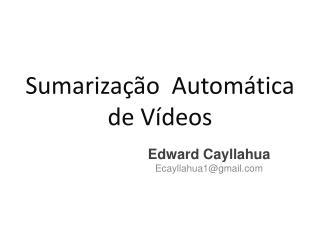 Sumarização   Automática de Vídeos