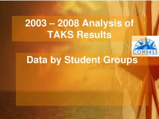 2003 – 2008 Analysis of TAKS Results
