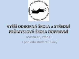 Masná 18, Praha 1 z pohledu studentů školy
