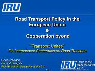 Michael Nielsen  General Delegate IRU Permanent Delegation to the EU