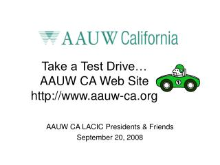 Take a Test Drive… AAUW CA Web Site aauw-ca