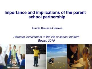 Importance and implications of the parent school partnership