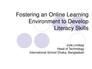 Fostering an Online Learning Environment to Develop  Literacy Skills
