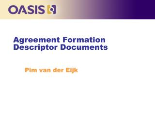 Agreement Formation Descriptor Documents