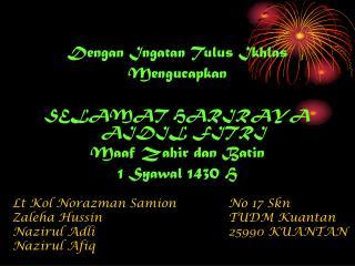 Dengan Ingatan Tulus Ikhlas Mengucapkan SELAMAT HARIRAYA AIDIL FITRI Maaf Zahir dan Batin