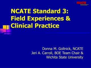 NCATE Standard 3:  Field Experiences &  Clinical Practice