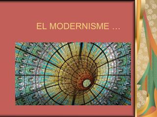 EL MODERNISME …