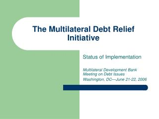 The Multilateral Debt Relief Initiative