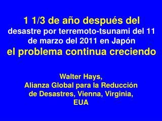 Walter Hays,  Alianza Global para la Reducción de Desastres,  Vienna, Virginia,  EUA