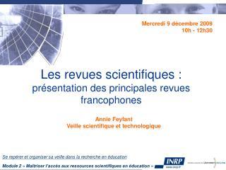 Les revues scientifiques :  présentation des principales revues francophones