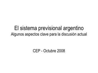 El sistema previsional argentino  Algunos aspectos clave para la discusión actual