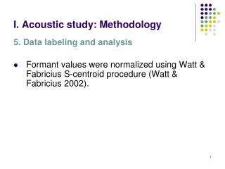 I. Acoustic study: Methodology