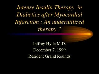 Intense Insulin Therapy  in Diabetics after Myocardial Infarction : An underutilized therapy