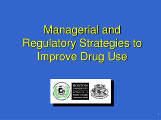 Managerial and Regulatory Strategies to Improve Drug Use