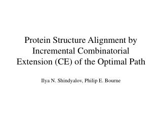 Protein Structure Alignment by Incremental Combinatorial Extension (CE) of the Optimal Path