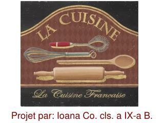 Projet par: Ioana Co. cls. a IX-a B.