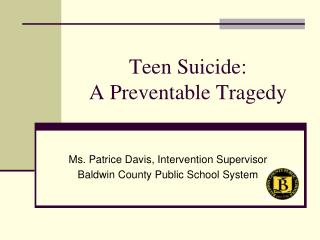 Teen Suicide:   A Preventable Tragedy