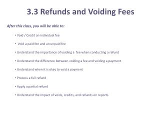 3.3 Refunds and Voiding Fees
