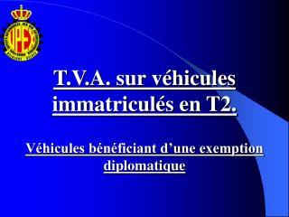 T.V.A. sur véhicules immatriculés en T2.