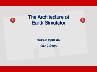 The Architecture of  Earth Simulator