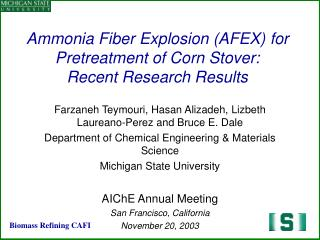 Ammonia Fiber Explosion (AFEX) for Pretreatment of Corn Stover:  Recent Research Results