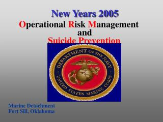 New Years 2005 O perational  R isk M anagement and Suicide Prevention