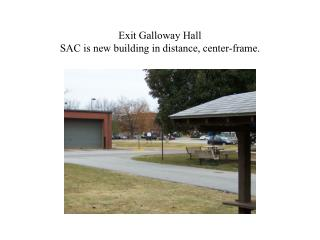 Exit Galloway Hall SAC is new building in distance, center-frame.