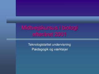 Midtvejskursus i biologi efter�ret 2001