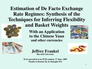Jeffrey Frankel Harvard University  To be presented at an ECB seminar, 17 June, 2009 Thanks to Danxia Xie  Shangjin Wei