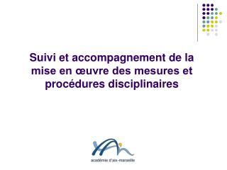 Suivi et accompagnement de la mise en œuvre des mesures et procédures disciplinaires