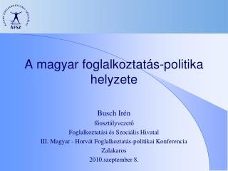 A magyar foglalkoztatás-politika helyzete