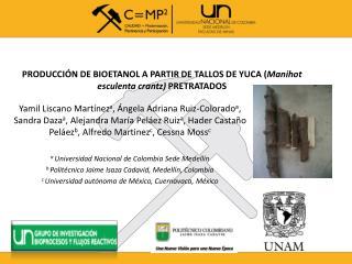PRODUCCIÓN DE BIOETANOL A PARTIR DE TALLOS DE YUCA ( Manihot esculenta crantz)  PRETRATADOS