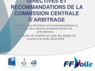 DIRECTIVES ET RECOMMANDATIONS DE  LA COMMISSION  CENTRALE D'ARBITRAGE
